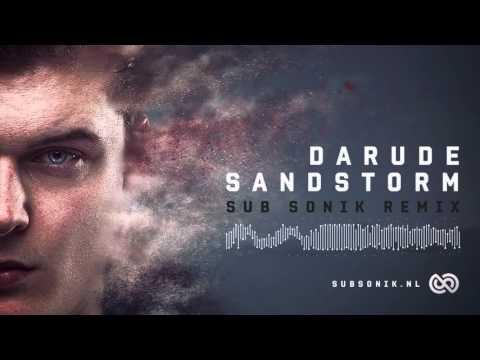 Darude  Sandstorm Sub Sonik Remix