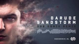 Darude - Sandstorm (Sub Sonik Remix)