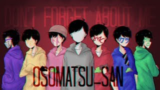 DON'T FORGET ABOUT ME [Meme] - Osomatsu-san {13K SUBS SPECIAL}
