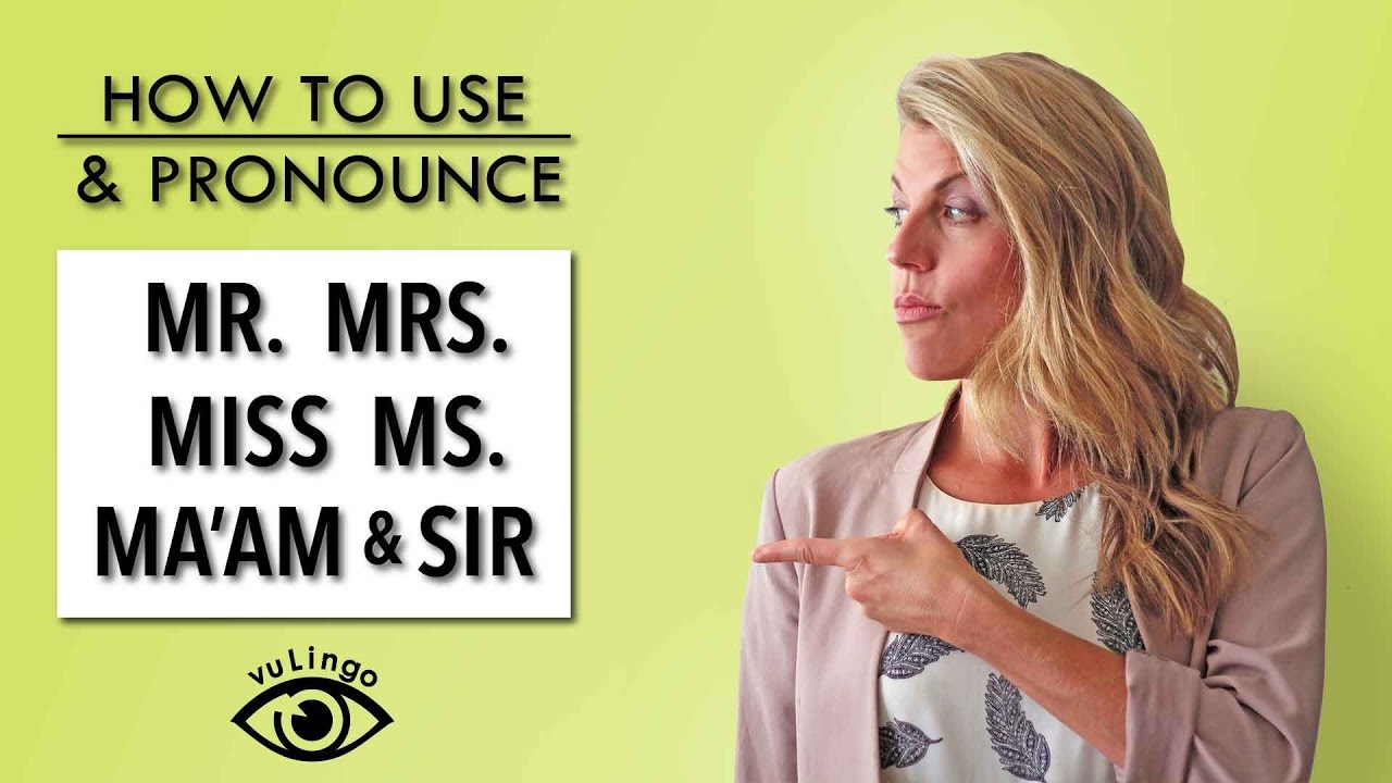 how to use and pronounce mr mrs miss ms youtube