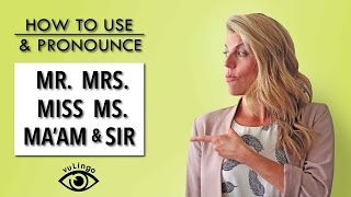 How to Use (and pronounce) Mr. Mrs. Miss & Ms.