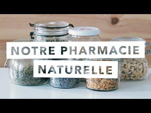 Notre pharmacie naturelle - nos remèdes maison 100 % naturels