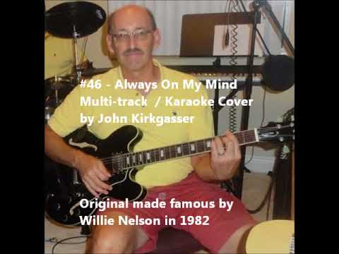 "Kirkgasser #46: ""Always On My Mind"" - a multi-track / karaoke work in progress Willie Nelson cover"