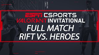 ESPN Esports VALORANT Invitational - Team Rift vs. Team Heroes | ESPN Esports
