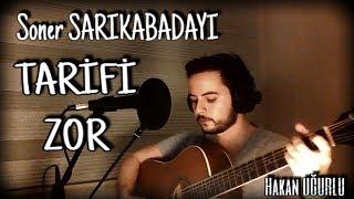 Soner Sarıkabadayı - Tarifi Zor (Hakan UĞURLU) cover Video