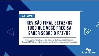 Revisão Final SEFAZ/RS, tudo que você precisa saber sobre o PAT/RS com Vandinara Lopes