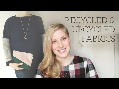 Recycled & Upcycled Materials | Fibres & Fabrics Part 3