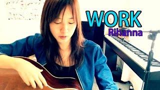 Rihanna - work (acoustic cover by cj li)