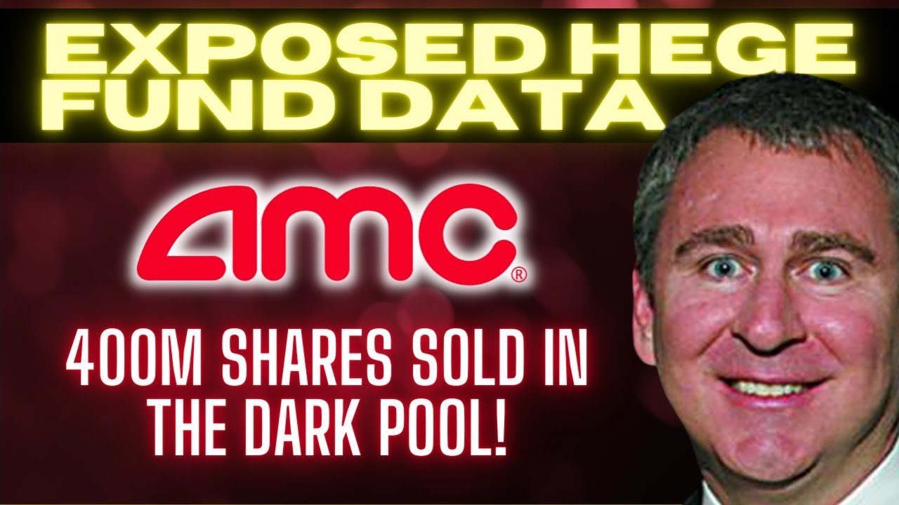 EXPOSED Hedge Fund Data: 400 Million AMC shares sold in dark pools! - AMC MOASS $100K Short Squeeze