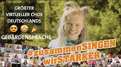 #zusammenSINGENwirSTÄRKER [Gebärdensprache] - Größter virtueller Chor Deutschlands