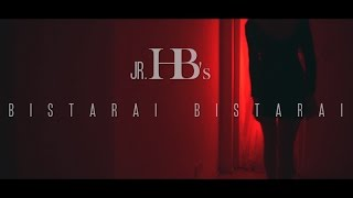 BISTARAI BISTARAI - Jr. HB (OFFICIAL MUSIC VIDEO)