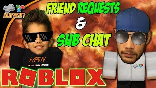 💯Friend Requests Live ROBLOX Stream Now - Friend Requests and Subscriber Chat (Late Stream 12-6-17)