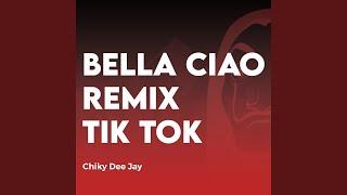 Bella Ciao Tik Tok (Remix)