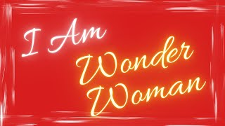 I Am Wonder Woman | Hope Worship Center