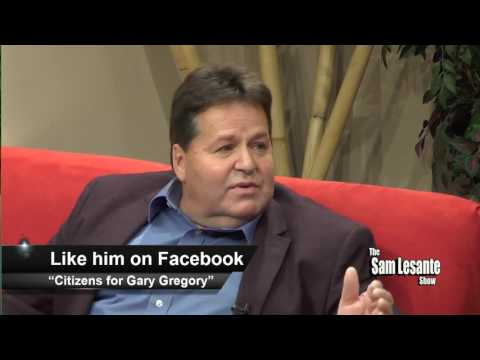 The Sam Lesante Show - 116th PA Rep. Candidate Gary Gregory
