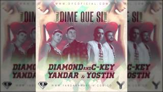 dime que si remix diamond c key ft yandar y yostin   audio   2016