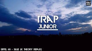 Eiffel 65 - Blue K Theory (Trap Remix)