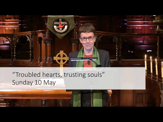 Troubled hearts, trusting souls – 5th Sunday of Easter