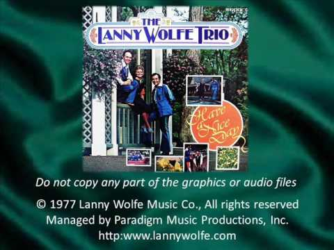 MY HOUSE IS FULL BUT MY FIELD IS EMPTY  The Lanny Wolfe Trio
