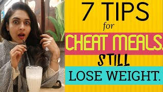 7 Top Tips To Eat Cheat Meal And Still Lose Weight / How often and How much to eat ?