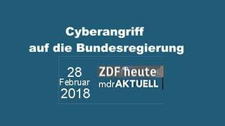 28 02 2018 ZDF mdr  Cyberangriff auf die Bundesregierung