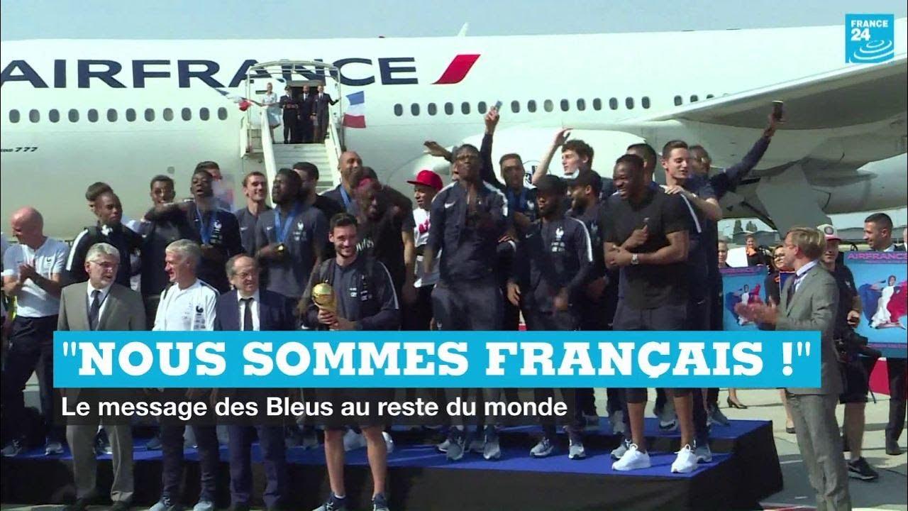 """""""Nous sommes français !"""" le message des Bleus au reste du monde"""