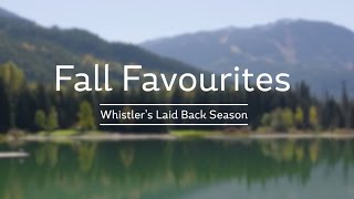How To: Fall Favourites in Whistler