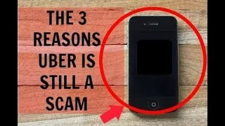 The 3 Reasons Uber Is STILL A Scam