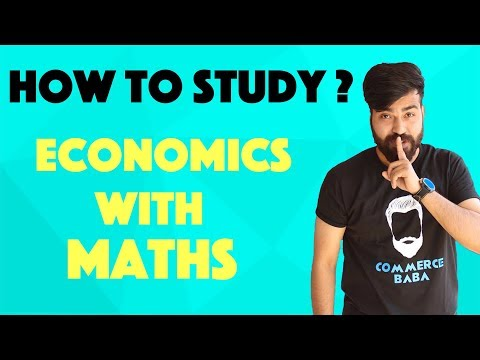 how to study ?? Economics with Maths