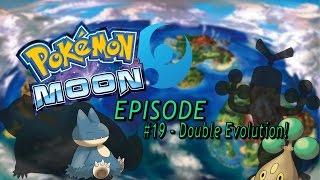 Pokemon Sun & Moon: Episode #19 - Double Evolution!!