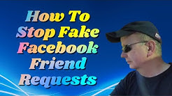 Facebook FAKE Friends - How to Stop Fake Friend Requests Facebook