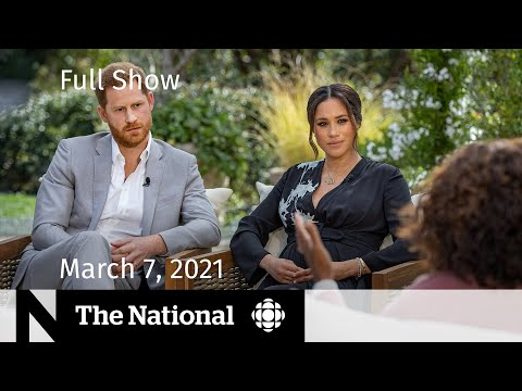 CBC News: The National | Meghan and Harry's Oprah interview;