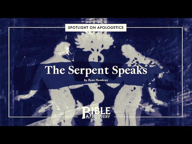 Did the Serpent Really Speak? | Spotlight on Apologetics | The Serpent Speaks