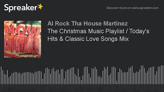 The Christmas Music Playlist / Today's Hits & Classic Love Songs Mix (part 9 of 12) Video