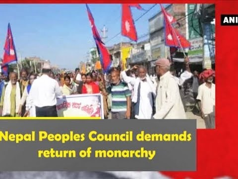 Nepal Peoples Council demands return of monarchy - ANI News