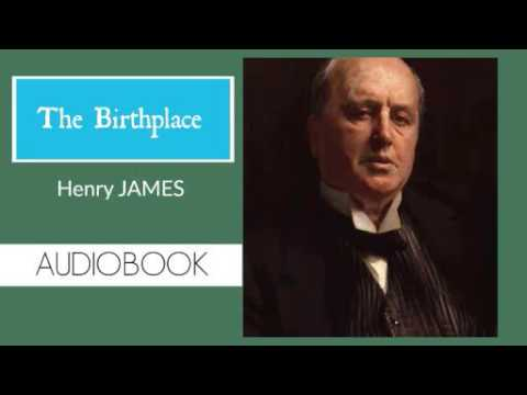 The Birthplace by Henry James - Audiobook