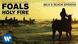 Foals - Milk & Black Spiders