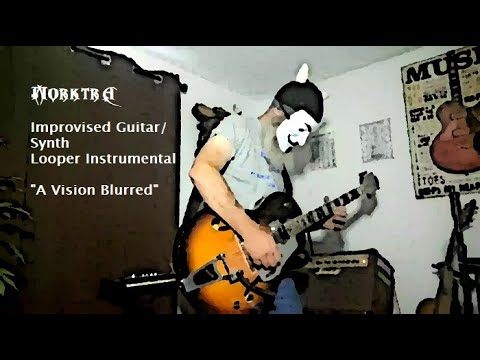"""Improvised Guitar/Synth Looper Instrumental - """"A Vision Blurred"""""""