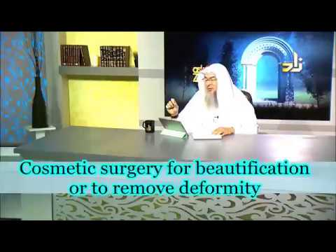 Cosmetic Surgery For Beautification Or To Remove Deformity - Sheikh Assim Al Hakeem