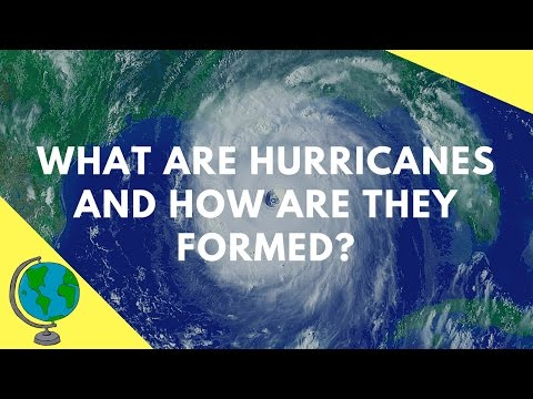 What are Hurricanes and how are they formed?