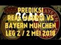prediksi real madrid vs bayern munchen leg 2 /2 mei 2018