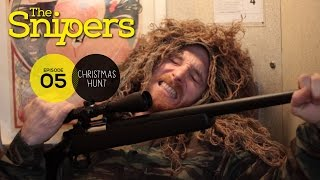 The Snipers E5 (Christmas Hunt)