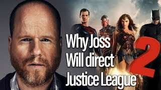Why Joss Whedon Will Direct Justice League 2 - The Movie Vlog