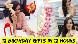 12 GIFTS in 12 HOURS for her BIRTHDAY (I AM BROKE NOW)