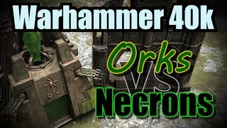 Necrons vs Orks Warhammer 40k 8th Edition Battle Report Ep22