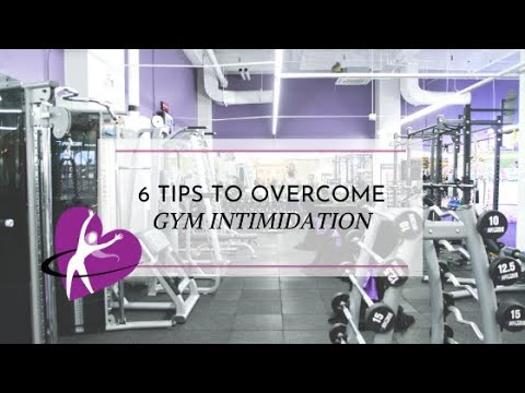 6 Tips To Overcoming Gymtimidation
