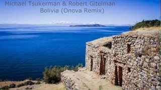 Michael Tsukerman & Robert Gitelman - Bolivia (Onova Remix)