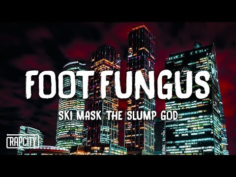 Ski Mask The Slump God – Foot Fungus (Lyrics)