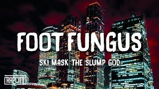 ski-mask-the-slump-god-foot-fungus-lyrics