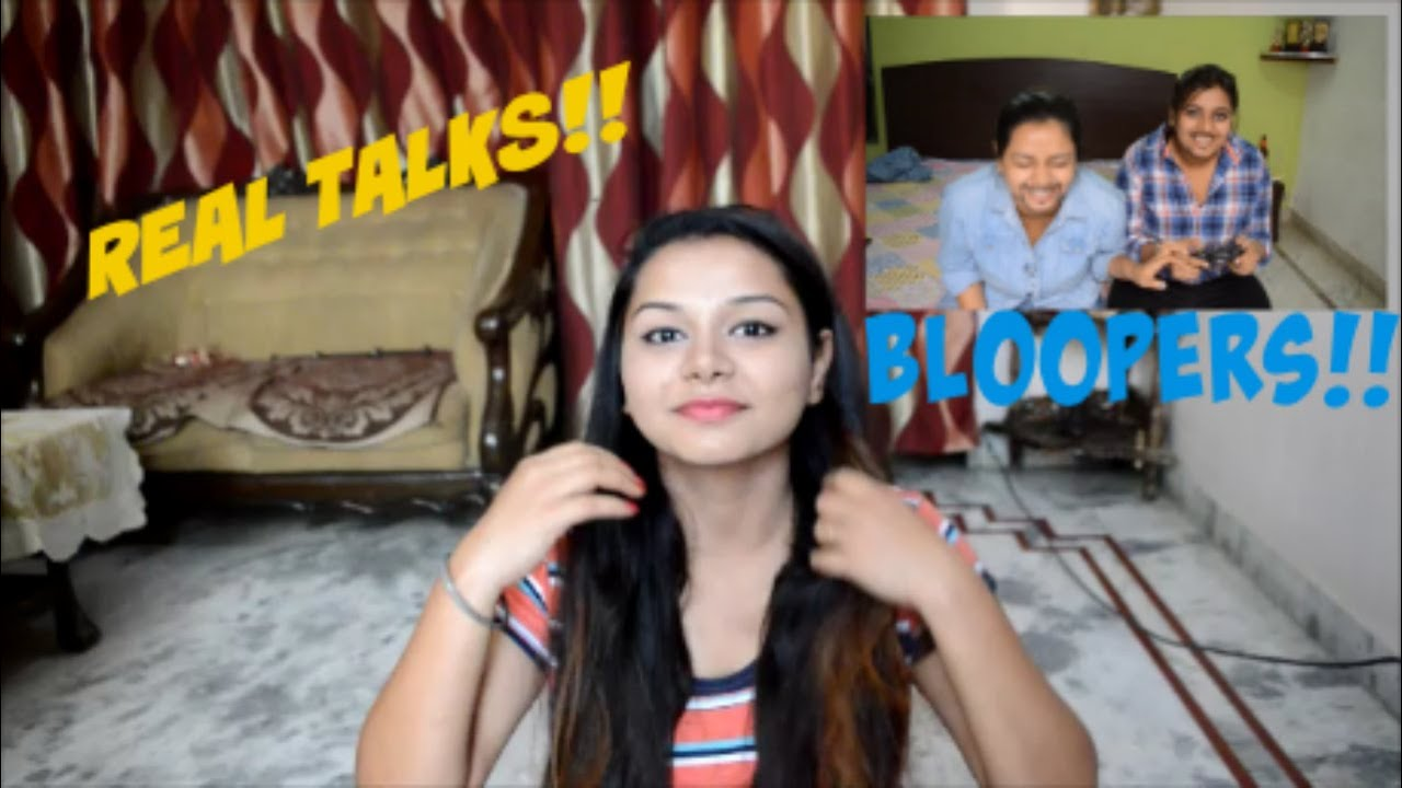 Real Talks,Exams,And BLOOPERS! Of INDIAN GUY BFF VS. GIRL BFF l ...